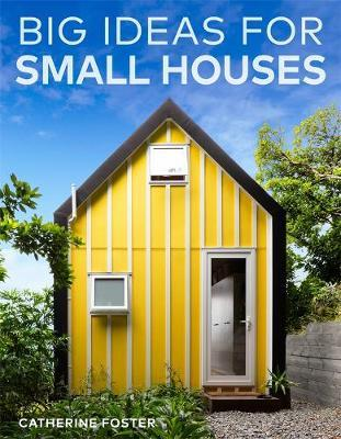 Big Ideas for Small Houses by Catherine Foster image