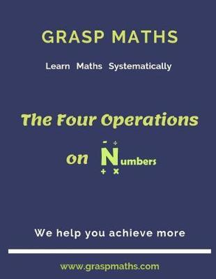 The Four Operations On Numbers by S Njeri