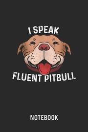 I Speak Fluent Pitbull Notebook by Cadieco Publishing image
