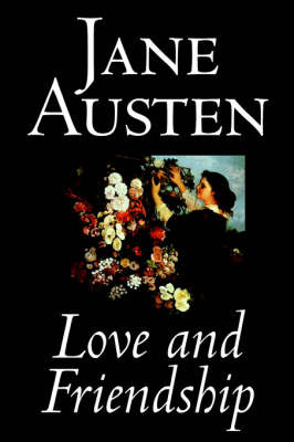Love and Friendship by Jane Austen image