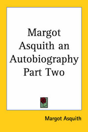 Margot Asquith an Autobiography Part Two by Margot Asquith image