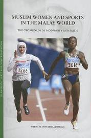 Muslim Women and Sports in the Malay World by Wirdati Mohammad Radzi