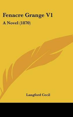 Fenacre Grange V1: A Novel (1870) by Langford Cecil image