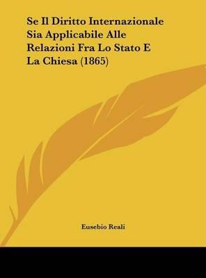Se Il Diritto Internazionale Sia Applicabile Alle Relazioni Fra Lo Stato E La Chiesa (1865) by Eusebio Reali image