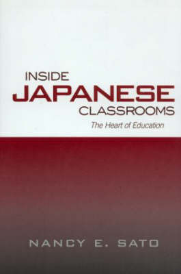 Inside Japanese Classrooms by Nancy Sato