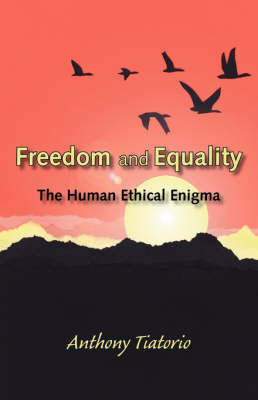 Freedom and Equality by Anthony Tiatorio