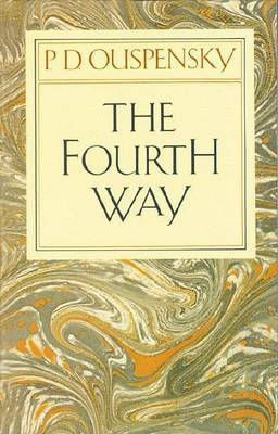 The Fourth Way by P.D. Ouspensky