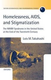 Homelessness, AIDS, and Stigmatization by Lois M. Takahashi