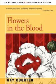 Flowers in the Blood by Gay Courter