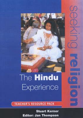 The Hindu Experience: Teacher Resource Pack by Stuart Kerner