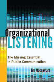 Organizational Listening by Jim MacNamara