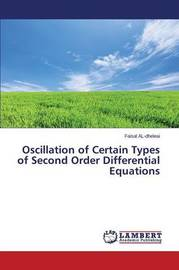 Oscillation of Certain Types of Second Order Differential Equations by Al-Dheleai Faisal
