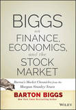 Biggs on Finance, Economics, and the Stock Market by Barton Biggs