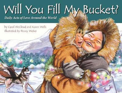 Will You Fill My Bucket? by Carol McCloud