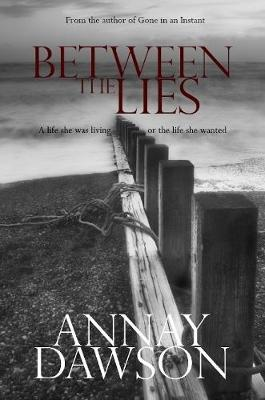 Between the Lies by Annay Dawson