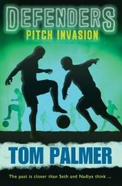 Pitch Invasion (Defenders #3) by Tom Palmer