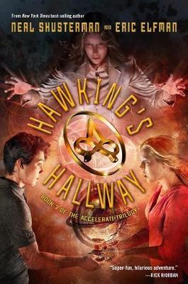 The Accelerati Trilogy, Book Three Hawking's Hallway by Neal Shusterman