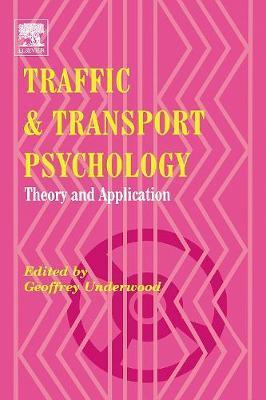 Traffic and Transport Psychology by Geoffrey Underwood