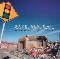 Interstate City by Dave Alvin / The Guilty Men