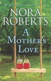 A Mother's Love by Nora Roberts