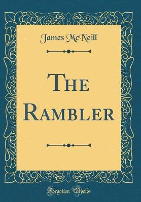 The Rambler (Classic Reprint) by James McNeill