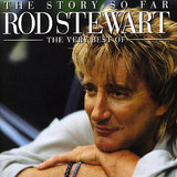 Story So Far: Very Best Of by Rod Stewart
