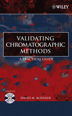 Validating Chromatographic Methods by David M Bliesner image