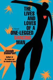 The Lives and Loves of a One-Legged Dancing Man by Joseph Somerset image