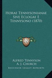 Horae Tennysonianae Sive Eclogae E Tennysono (1870) by Alfred Tennyson