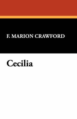 Cecilia by F.Marion Crawford
