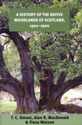 A History of the Native Woodlands of Scotland, 1500-1920 by T.C. Smout image