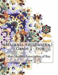 Madarsa Ahlebait(a.S.) - Grade 4 - Fiqh by Shia Muslim Association of Bay Area image