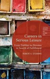 Careers in Serious Leisure by Robert A Stebbins
