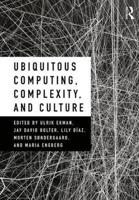 Ubiquitous Computing, Complexity, and Culture