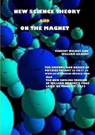 New Science Theory and on the Magnet by Vincent Wilmot