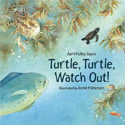Turtle, Turtle, Watch Out! by April Pulley Sayre image
