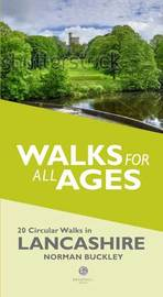 Walks for All Ages in Lancashire by Norman Buckley