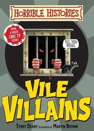 Vile Villains (Horrible Histories) by Terry Deary