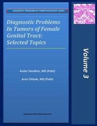 Diagnostic Problems in Tumors of Female Genital Tract by Kedar Deodhar