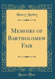 Memoirs of Bartholomew Fair (Classic Reprint) by Henry Morley image