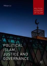 Political Islam, Justice and Governance by Mbaye Lo
