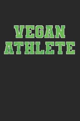Vegan Athlete by Vegetarian Notebooks