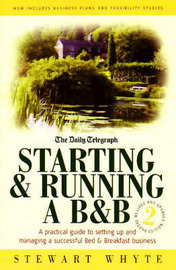 Starting and Running a B and B: A Practical Guide to Setting Up and Managing a Bed and Breakfast Business by Stewart Whyte image