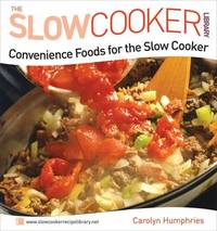 Convenience Foods for the Slow Cooker by Carolyn Humphries