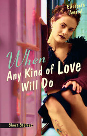 When Any Kind of Love Will Do by Elisabeth Amaral