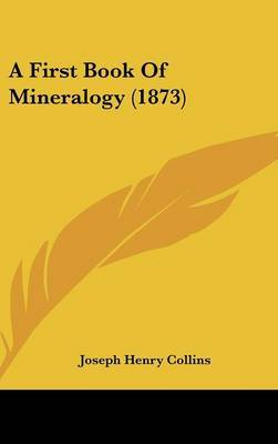A First Book of Mineralogy (1873) by Joseph Henry Collins image