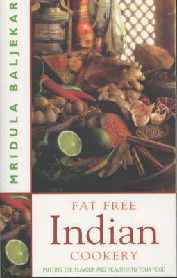 Fat Free Indian Cookery by Mridula Baljekar