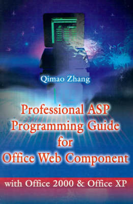 Professional ASP Programming Guide for Office Web Component by Qimao Zhang