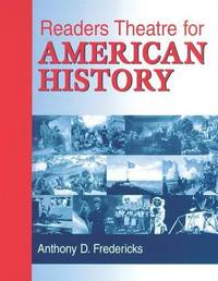 Readers Theatre for American History by Anthony D Fredericks