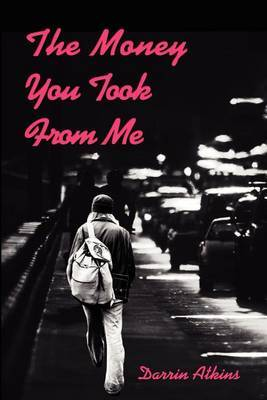 The Money You Took from Me by Darrin Atkins image